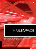 RailsSpace : Building a Social Networking Website with Ruby on Rails, Hartl, Michael and Prochazka, Aurelius, 0321480791