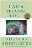 I Am a Strange Loop, Douglas R. Hofstadter, 0465030793