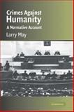 Crimes Against Humanity : A Normative Account, May, Larry, 0521840791