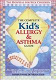The Complete Kid's Allergy and Asthma Guide, , 0778800792
