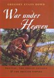 War under Heaven : Pontiac, the Indian Nations, and the British Empire, Dowd, Gregory Evans, 0801870798