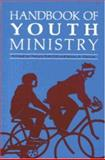 Handbook of Youth Ministry, Donald Ratcliff, 0891350799