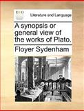 A Synopsis or General View of the Works of Plato, Floyer Sydenham, 1140970798