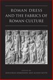 Roman Dress and the Fabrics of Roman Culture, Edmondson, Jonathan, 1442610794