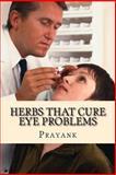 Herbs That Cure Eye Problems, Prayank, 1482760797