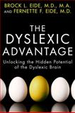 The Dyslexic Advantage, Brock L. Eide and Fernette F. Eide, 1594630798