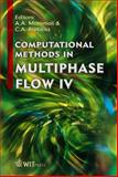 Computational Methods in Multiphase Flow IV, A. A. Mammoli, C. A. Brebbia, 1845640799