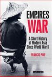 Empires at War, Francis Pike, 1848850794