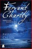 Fervent Charity, Paulette Callen, 3955330796