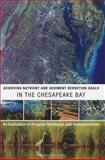Achieving Nutrient and Sediment Reduction Goals in the Chesapeake Bay : An Evaluation of Program Strategies and Implementation, Committee on the Evaluation of Chesapeake Bay Program Implementation for Nutrient Reduction to Improve Water Quality and National Research Council, 0309210798