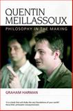 Quentin Meillassoux : Philosophy in the Making, Harman, Graham, 0748640797