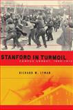 Stanford in Turmoil : Campus Unrest, 1966-1972, Lyman, Richard W., 0804760799