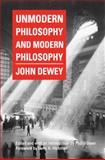Unmodern Philosophy and Modern Philosophy, Dewey, John, 0809330792