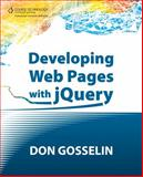 Developing Web Pages with JQuery, Gosselin, Don, 1435460790