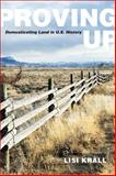 Proving Up : Domesticating Land in U. S. History, Krall, Lisi, 1438430795