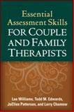Essential Assessment Skills for Couple and Family Therapists, Williams, Lee and Edwards, Todd M., 1609180798