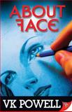 About Face, V. K. Powell, 1626390797