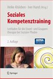 Soziales Kompetenztraining : Leitfaden Für Die Einzel- und Gruppentherapie Bei Sozialer Phobie, , 3709110793