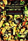 Edible Wild Mushrooms of North America : A Field-to-Kitchen Guide, Fischer, David W. and Bessette, Alan E., 0292720807