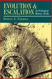 Evolution and Escalation : An Ecological History of Life, Vermeij, Geerat J., 0691000808