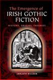 The Emergence of Irish Gothic Fiction, Jarlath Killeen, 0748690808