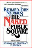 The Naked Public Square, Richard J. Neuhaus, 0802800807