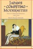 Japan's Competing Modernities, Sharon A. Minichiello, 0824820800