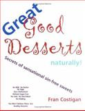 Great Good Desserts Naturally!, Fran Costigan, 0967310806