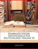 Pharmazeutische Zentralhalle Für Deutschland, Volume 6, Anonymous, 1145890806