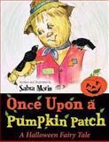 Once upon a Pumpkin Patch, Sabra Morin, 1480100803