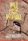 Wild Pride Montana, Toby Walrath, 1483620808