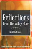 Reflections from the Valley Floor, David L. Bateman, 1492840807