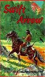 Swift Arrow, Josephine Cunnington Edwards, 1572580801