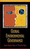 Global Environmental Governance : Foundations of Contemporary Environmental Studies, Speth, James Gustave and Haas, Peter M., 1597260800