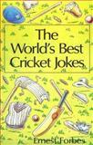 The World's Best Cricket Jokes, Ernest Forbes, 0006380808