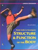 Study Guide to Accompany Structure and Function of the Body, Swisher, Linda, 0323010806