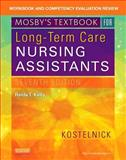 Workbook and Competency Evaluation Review for Mosby's Textbook for Long-Term Care Nursing Assistants, Kostelnick, Clare and Kelly, Relda T., 0323320805