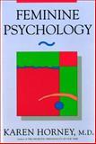 Feminine Psychology, Karen Horney, 0393310809