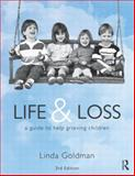 Life and Loss : A Guide to Help Grieving Children, Goldman, Linda, 0415630800