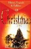 History, Legends and Folklore of Christmas, Judy M. Rouse, 059520080X