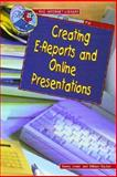 Creating e-Reports and Online Presentations, Gerry Souter and Janet Souter, 0766020800