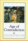 Age of Contradiction : American Thought and Culture in the 1960's, Howard Brick, 0805790802