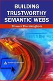 Building Trustworthy Semantic Webs, Thuraisingham, Bhavani M., 0849350808