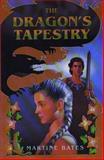 The Dragon's Tapestry, Martine Bates and Martine Leavitt, 0889950806