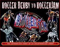 Roller Derby to Rollerjam, Keith Coppage, 0916290808