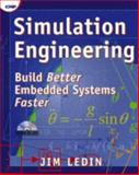Simulation Engineering : Build Better Embedded Systems Faster, Ledin, Jim, 1578200806
