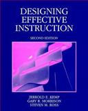 Designing Effective Instruction, Kemp, Jerrold E., 0132620804