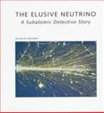 The Elusive Neutrino, Nickolas Solomey, 0716750805