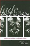 Fade to Black and White, Erica Chito Childs, 0742560805