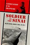 Soldier in the Sinai : A General's Account of the Yom Kippur War, Sakal, Emanuel, 0813150809